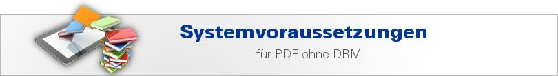 Systemvoraussetzungen für PDF ohne DRM