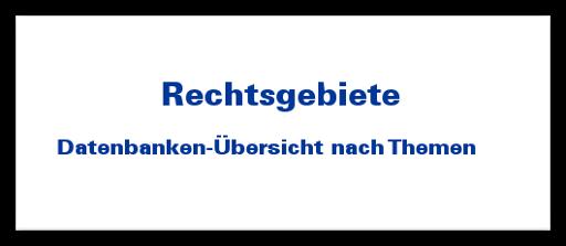 Rechtsgebiete: Datenbanken-Übersicht nach Recht...